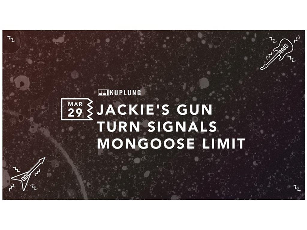Jackie's Gun, Turn Signals, Mongoose Limit