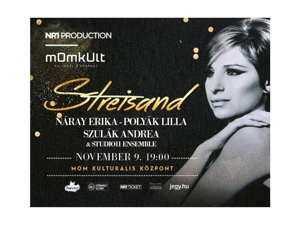 Streisand - Polyák Lilla, Szulák Andrea, Náray Erika