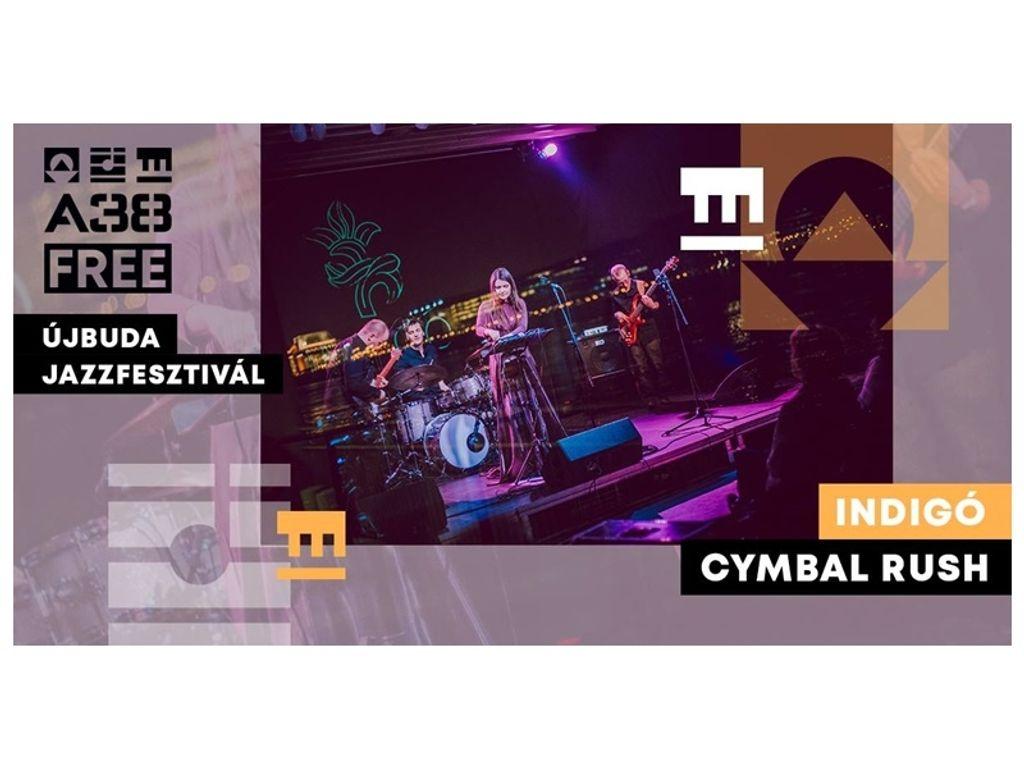 Újbuda Jazz Fesztivál: Indigó / Cymbal Rush /A38 Hajó/