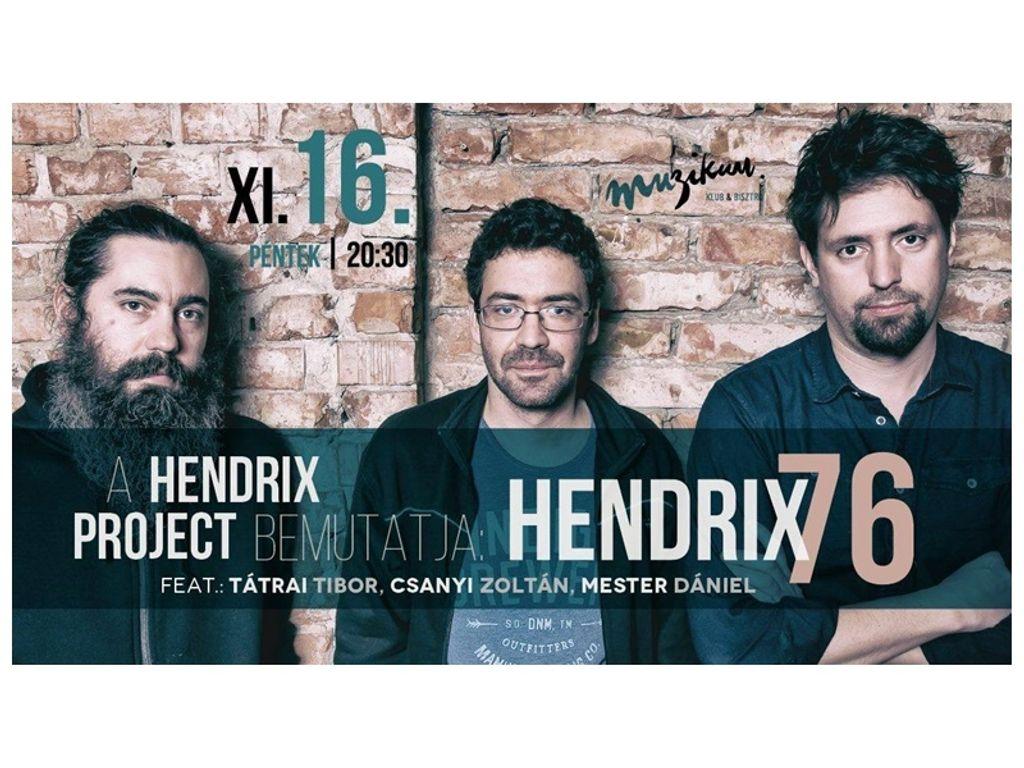 A Hendrix Project bemutatja: Hendrix 76