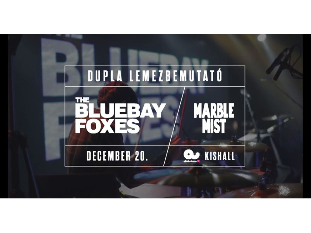 The Bluebay Foxes x Marble Mist // Dupla Lemezbemutató