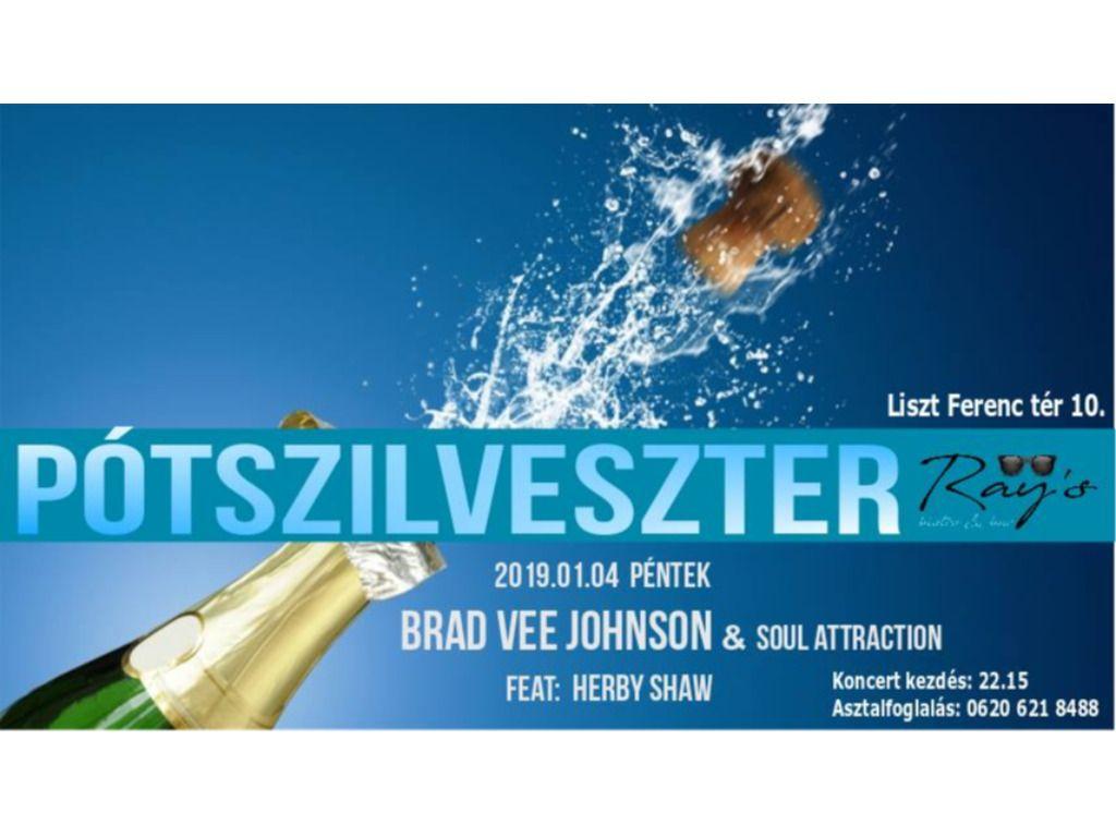Pótszilveszter - Soul Attraction Feat: Brad a Ray's-ben