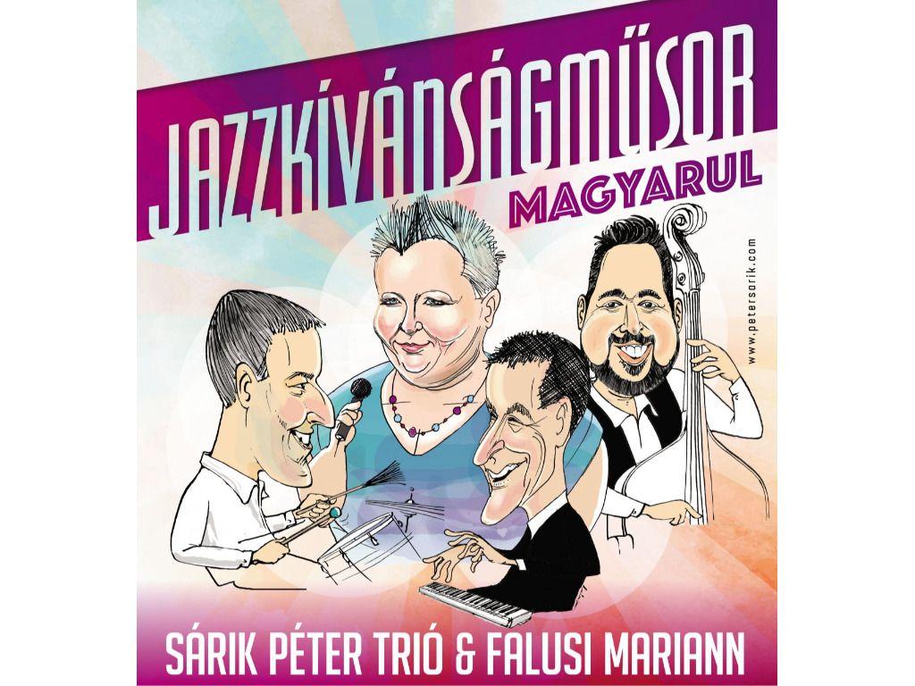 Sárik Péter Trio & Falusi Mariann - Jazzkívánságműsor magyarul
