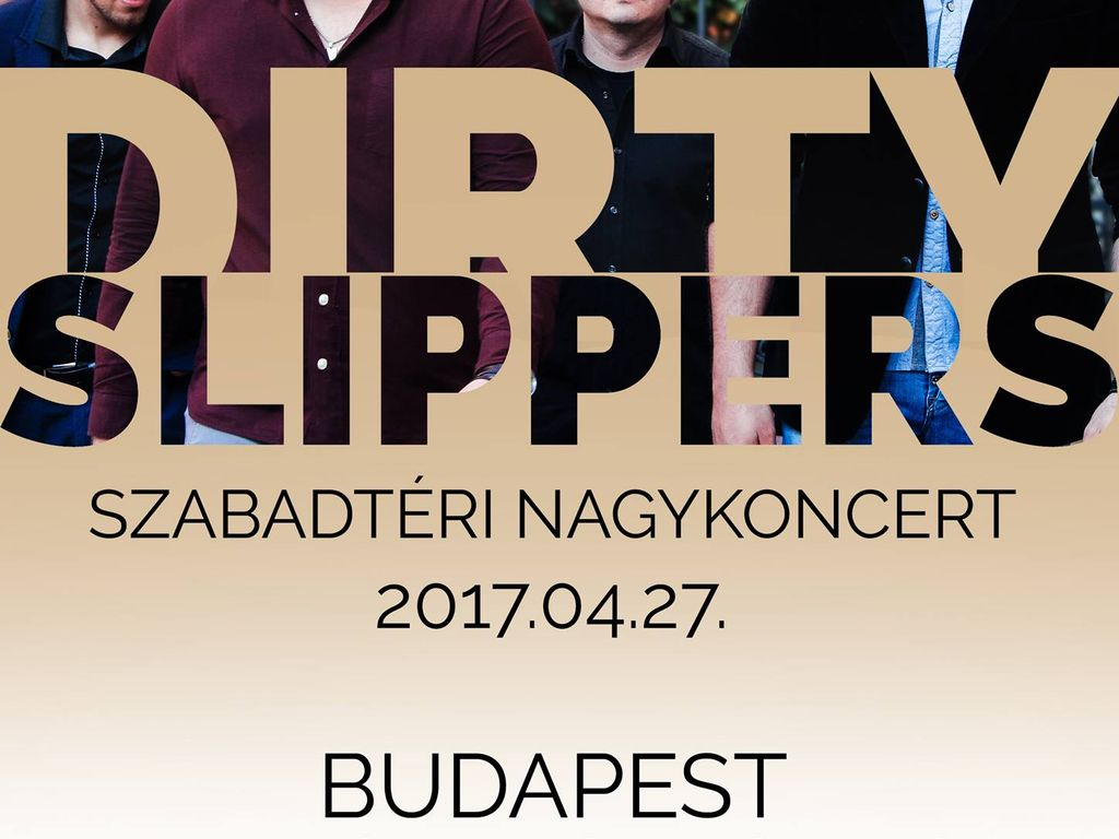 Dirty Slippers - ingyenes szabadtéri nagykoncert Budapesten!