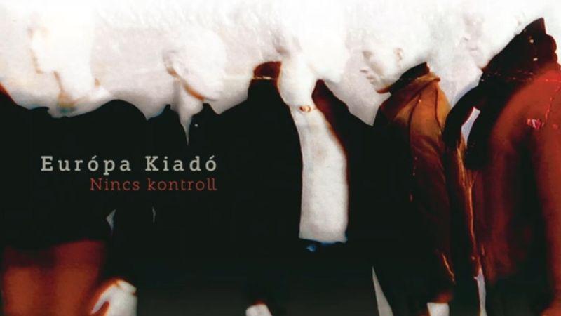 Nincs kontroll - új lemezt ad ki az Európa Kiadó