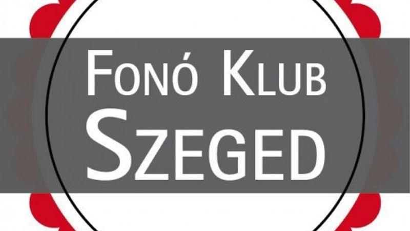 Indul a Fonó Klub Szeged!