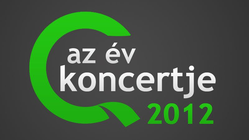 Tiéd a döntés: szerinted melyik volt 2012 legjobb koncertje?