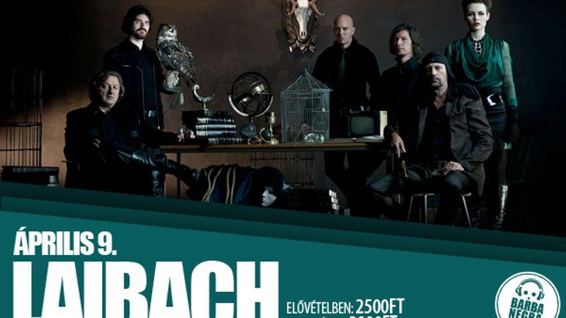 Akiket mindenhonnan kitiltottak: Laibach egy hét múlva a Barba Negrában!
