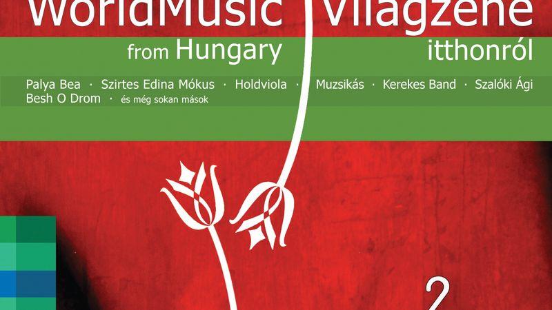 Válogatás: World Music from Hungary 2. Világzene itthonról