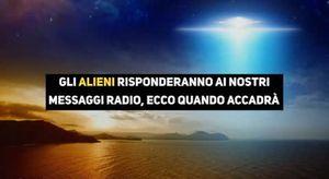 Gli alieni risponderanno ai nostri messaggi radio, ecco quando accadrà