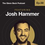Listen to Ep 58 | Return to God and Return Power to the States | Josh Hammer | The Glenn Beck Podcast