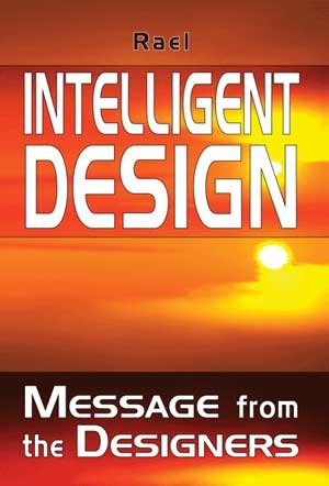 Intelligent Design A Message from the Designers by Rael