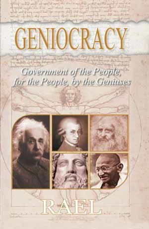 Geniocracy by Rael.  Government of the People, for the People, by the Geniuses