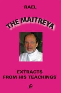 The Maitreya book by Rael extracts of his teachings