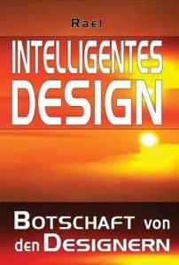 Intelligentes Design – Botschaft von den Designern