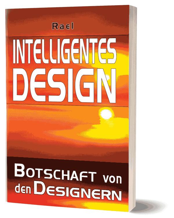 Intelligent Design Eine Botschaft von den Designern von Rael