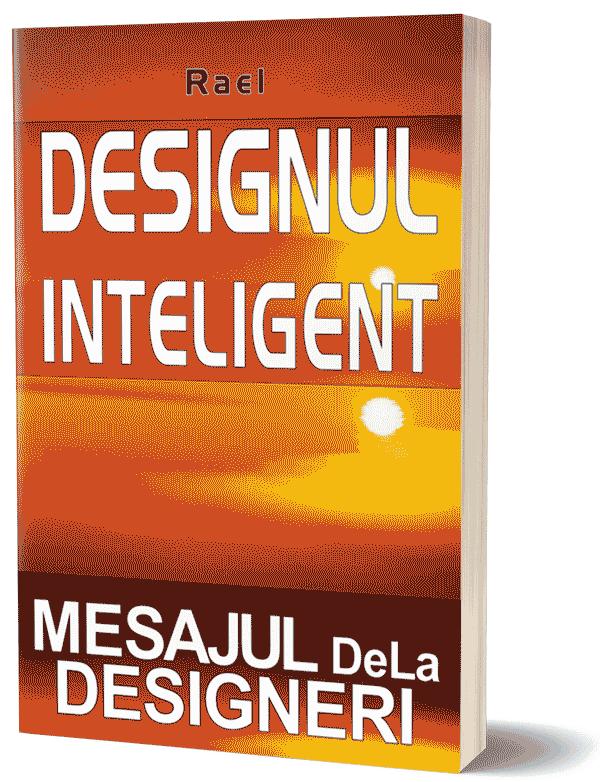 Design inteligent Un mesaj de la designeri de Rael