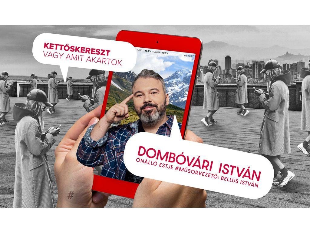 Kettőskereszt vagy amit akartok - Dombóvári István önálló előadása, műsorvez.: Bellus István
