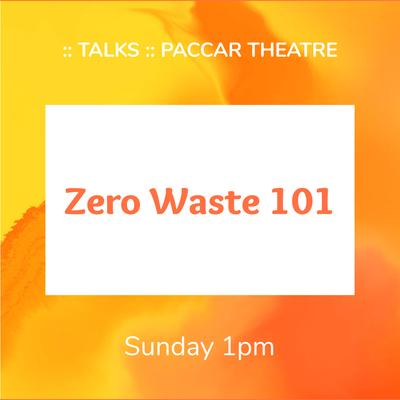 Sunday, 1pm - Zero Waste 101