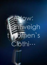 eHow: Lightweight Women`s Clothing for Travel