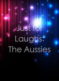 Just for Laughs: The Aussies