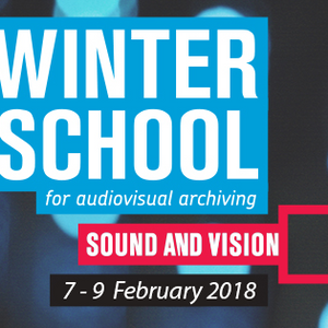 Winter School for Audiovisual Archiving 2018