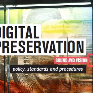 Beeld en Geluid introduceert herzien beleidsplan voor digitale preservering