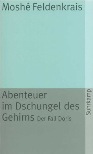 deals for - abenteuer im dschungel des gehirns der fall doris suhrkamp taschenbuch