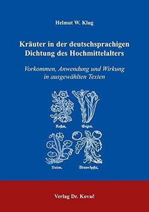 deals for - krã¤uter in der deutschsprachigen dichtung des hochmittelalters vorkommen anwendung und wirkung in ausgewã¤hlten texten schriften zur mediã¤vistik by helmut w klug 2005 08 01