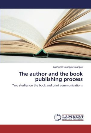 Angebote für -the author and the book publishing process two studies on the book and print communications