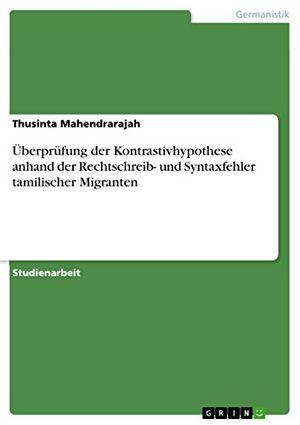 deals for - überprüfung der kontrastivhypothese anhand der rechtschreib und syntaxfehler tamilischer migranten
