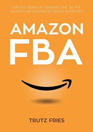 Angebote für -amazon fba import verkauf versand wie sie mit amazon und private label ihr eigenes business aufbauen
