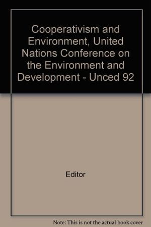 Angebote für -cooperativism and environment united nations conference on the environment and development unced 92