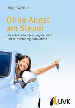 Angebote für -ohne angst am steuer die führerscheinprüfung meistern und selbstständig auto fahren