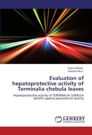 deals for - evaluation of hepatoprotective activity of terminalia chebula leaves hepatoprotective activity of terminalia chebula leaves against paracetamol toxicity