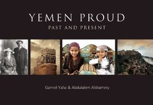 Buy yemen proud past and present english and arabic edition by gamiel yafai 2014 04 01