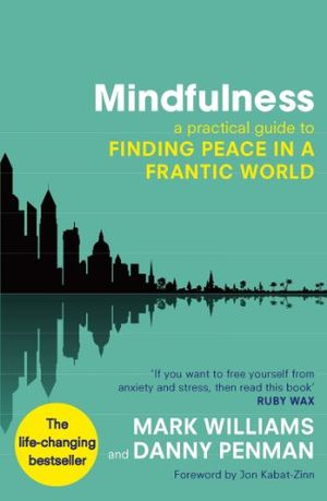 Angebote für -mindfulness a practical guide to finding peace in a frantic world english edition