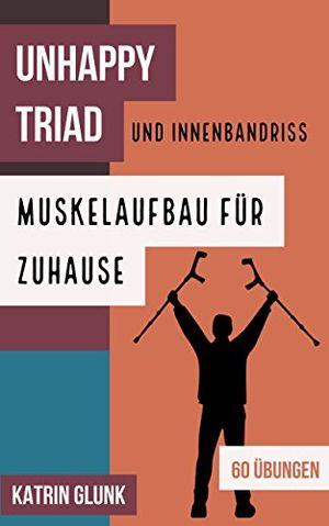deals for - unhappy triad knieverletzung muskelaufbau für zuhause