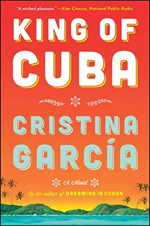 king of cuba a novel english edition