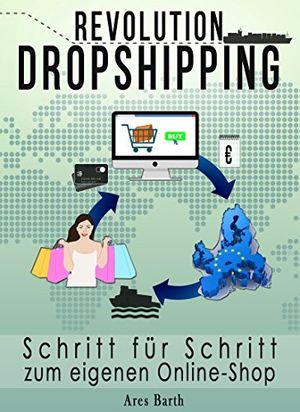Angebote für -online geld verdienen revolution dropshipping mit unter 50€ zum eigenen profitablen online shop für passives einkommen 2 auflage 2018
