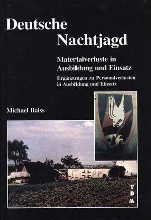 Review for deutsche nachtjagd materialverluste in ausbildung und einsatz ergã¤nzungen zu personalverlusten in ausbildung und einsatz by michael balss 1999 12 31