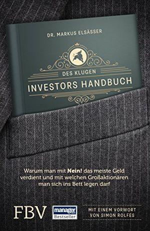 des klugen investors handbuch warum man mit nein das meiste geld verdient und mit welchen großaktionären man sich ins bett legen darf edition lichtschlag