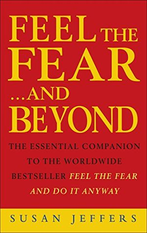 Review for feel the fear beyond dynamic techniques for doing it anyway