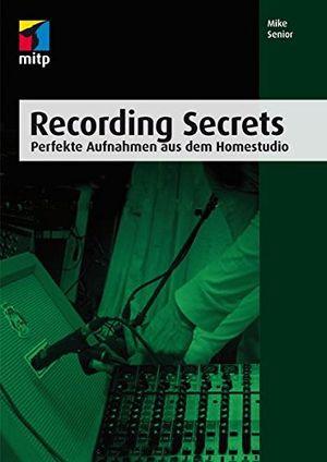 Angebote für -recording secrets mitp professional perfekte aufnahmen aus dem homestudio