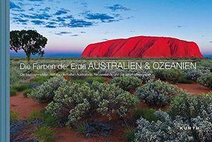 deals for - die farben der erde australien ozeanien die faszinierendsten naturlandschaften australiens neuseelands und der pazifischen inseln