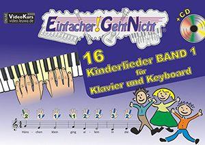 Top einfacher geht nicht 16 kinderlieder band 1 für klavier und keyboard mit cd das besondere notenheft für anfänger