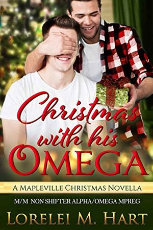 christmas with his omega a mapleville christmas novella mm non shifter alphaomega mpreg mapleville omegas book 1 english edition