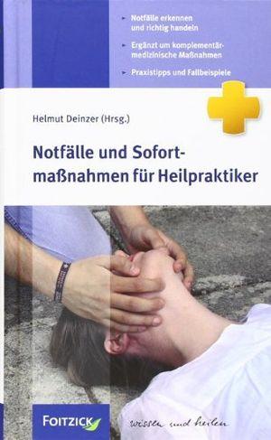 notfã¤lle und sofortmaãÿnahmen fã¼r heilpraktiker by helmut deinzer 2009 11 01