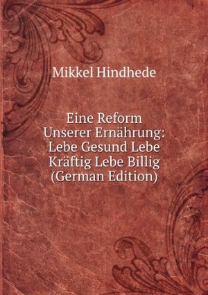 deals for - eine reform unserer ernã¤hrung lebe gesund lebe krã¤ftig lebe billig german edition