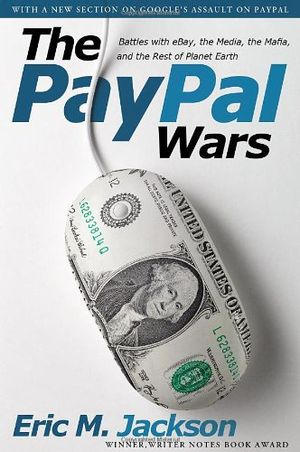 deals for - the paypal wars battles with ebay the media the mafia and the rest of planet earth